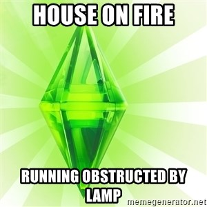 Sims - house on fire running obstructed by lamp