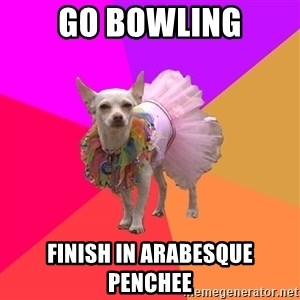 Ballet Chihuahua - Go bowling finish in arabesque penchee
