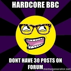 bbcfandumb - HARDCORE BBC DONT HAVE 30 POSTS ON FORUM