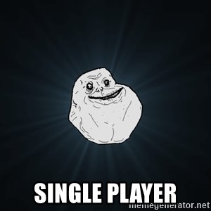 Forever Alone - Single Player