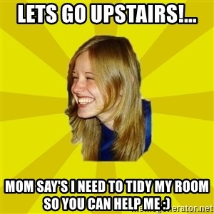 Trologirl - Lets Go Upstairs!... Mom say's i need to tidy my room so you can help me :)