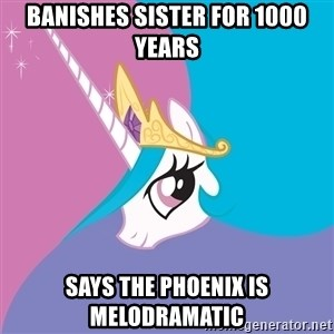 Trollestia - Banishes Sister for 1000 years Says the Phoenix is Melodramatic