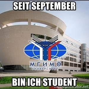 Mgimo_student - SEIT SEPTEMBER BIN ICH STUDENT