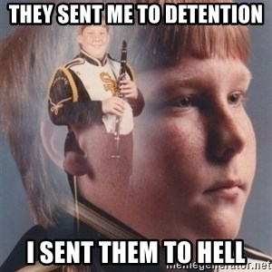 PTSD Clarinet Boy - they sent me to detention i sent them to hell
