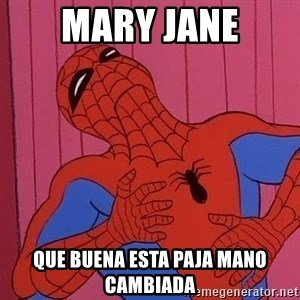 Spidermantripping - Mary Jane que buena esta paja mano cambiada