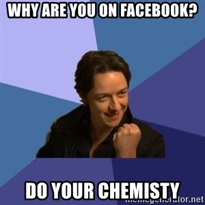 Success James Mcavoy - WHy are you on facebook? Do your chemisty