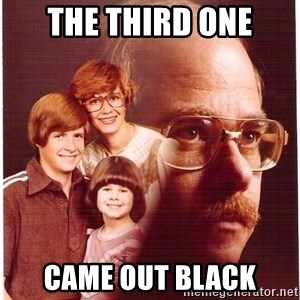 Vengeance Dad - the third one came out black
