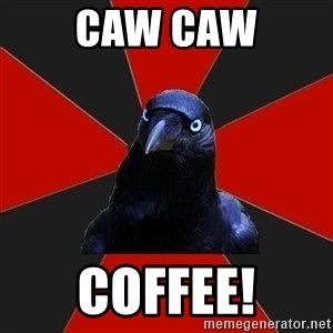 Gothiccrow - Caw Caw Coffee!