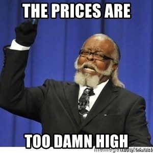 The tolerance is to damn high! - THE PRICES are TOO DAMN HIGH