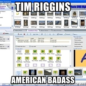 Maker - TIM RIGGINS AMERICAN BADASS