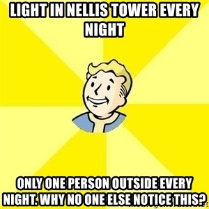 Fallout 3 - Light in nellis tower every night only one person outside every night. Why no one else notice this?