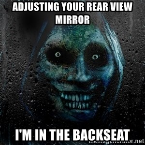 NEVER ALONE  - Adjusting your rear view mirror i'm in the backseat