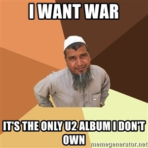 Ordinary Muslim Man - I Want War It's The Only U2 Album I Don't Own
