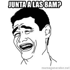 Dumb Bitch Meme - Junta a las 8am?