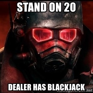 Fallout  - Stand on 20 Dealer has Blackjack