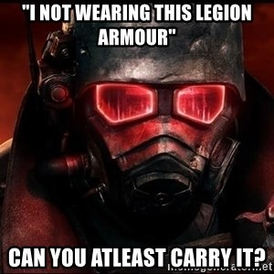 "Fallout  - ""I not wearing this legion armour"" Can you atleast carry it?"