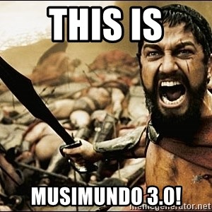 This Is Sparta Meme - this is musimundo 3.0!