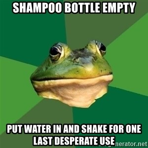 Foul Bachelor Frog - shampoo bottle empty put water in and shake for one last desperate use