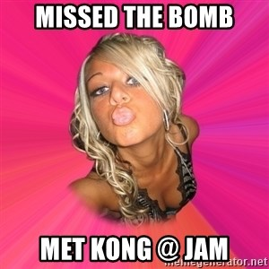 Pinkypussy - missed the bomb met kong @ jam