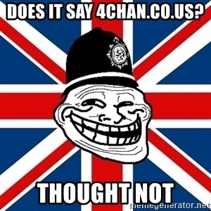 British Troll - does it say 4chan.co.us? thought not