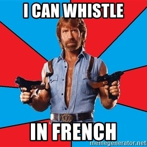 Chuck Norris  - I can Whistle in french