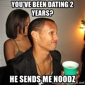 Gay Boy Don't Care - YOU'VE BEEN DATING 2 YEARS? hE sENDS ME NOODZ
