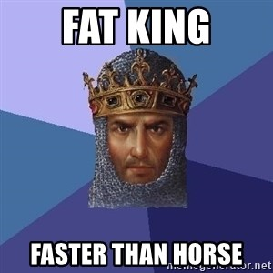Age Of Empires - FAT king faster than horse