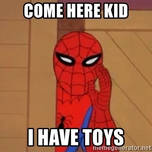 Spidermanwhisper - come here kid i have toys