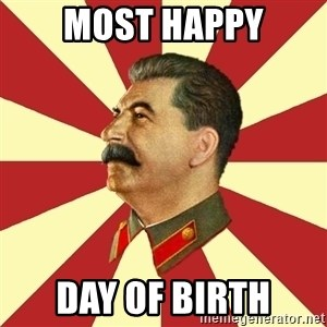 STALINVK - MOST HAPPY DAY of BIRTH