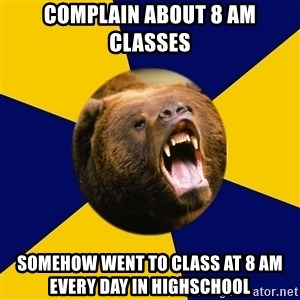 Berkeley Student Bear - complain about 8 am classes somehow went to class at 8 am every day in highschool