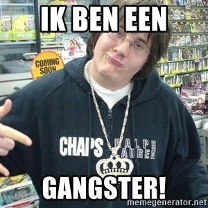 Cool Guy Gamer - ik ben een gangster!