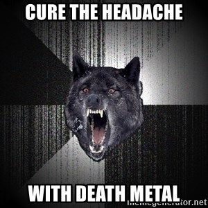Insanity Wolf - cure the headache With death metal