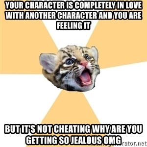 facebook roleplay ocelot - your character is completely in love with another character and you are feeling it but it's not cheating why are you getting so jealous omg