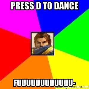 League of Legends Guy - PRESS D TO DANCE FUUUUUUUUUUUU-