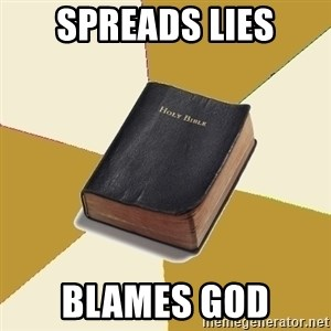 Denial Bible - Spreads Lies Blames God