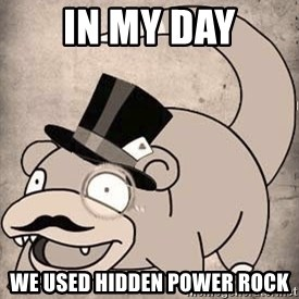 Time Oblivious Slowpoke - IN MY DAY we used hidden power rock