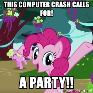 My Little Pony - This computer crash calls for! A PARTY!!