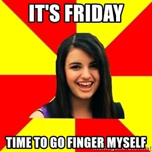Rebecca Black - it's friday time to go finger myself