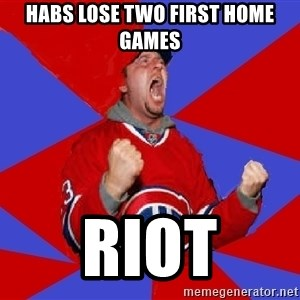 Overzealous Habs Fan Maurice - habs lose two first home games riot
