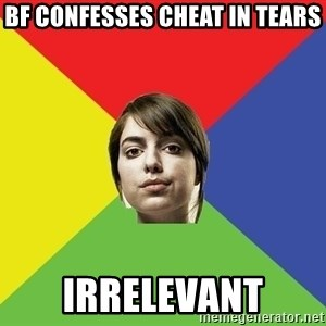 Non Jealous Girl - bf confesses cheat in tears irrelevant