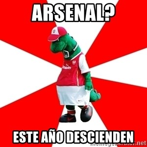 Arsenal Dinosaur - Arsenal? este año descienden