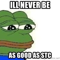 Sad Frog - ill never be as good as stc