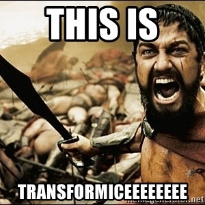 This Is Sparta Meme - this is  transformiceeeeeeee