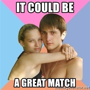 Sweety couples - it could be a great match