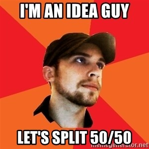 Optimistic Indie Developer - I'm an idea guy Let's split 50/50
