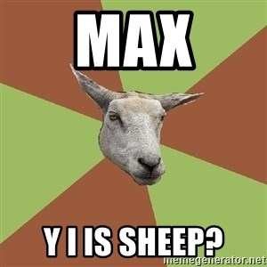 The Gamer Sheep - max y i is sheep?
