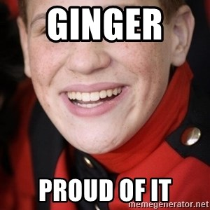 Happy Ginger - Ginger   Proud of it