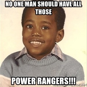 Baby Kanye - No one man should have all those power rangers!!!