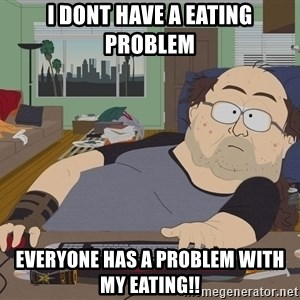 Ozzfag - I dont have a eating problem everyone has a problem with my eating!!