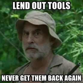 The Dale Face - lend out tools never get them back again